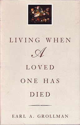 Living When a Loved One Has Died By Grollman, Earl A.