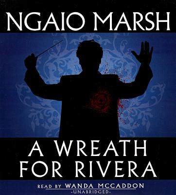 [CD] A Wreath for Rivera By Marsh, Ngaio/ McCaddon, Wanda (NRT)