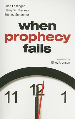 When Prophecy Fails By Festinger, Leon/ Riecken, Henry W./ Schachter, Stanley/ Aronson, Elliot (FRW)